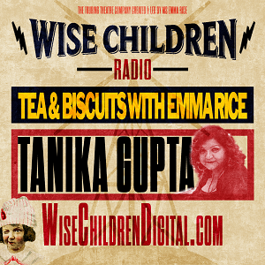 Tea & Biscuits with Emma Rice & Tanika Gupta